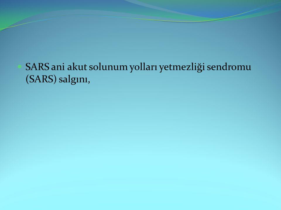SARS ani akut solunum yolları yetmezliği sendromu (SARS) salgını,