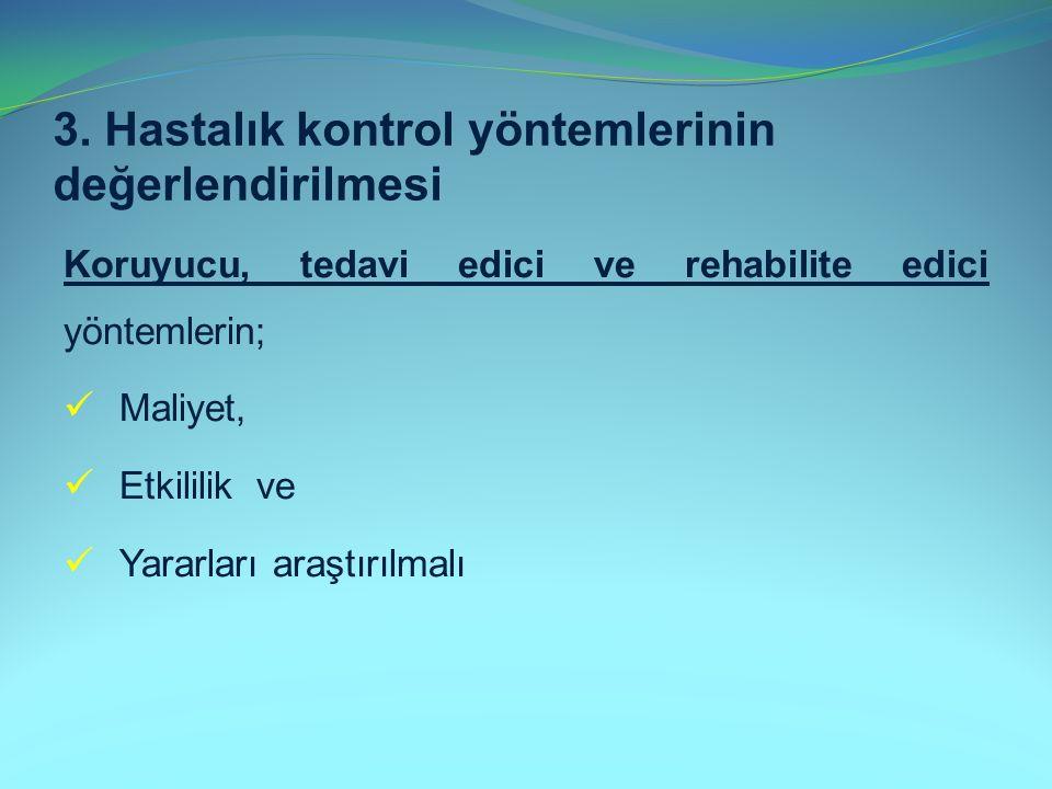 3. Hastalık kontrol yöntemlerinin değerlendirilmesi