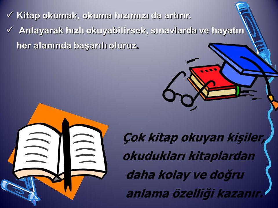 Çok kitap okuyan kişiler, okudukları kitaplardan