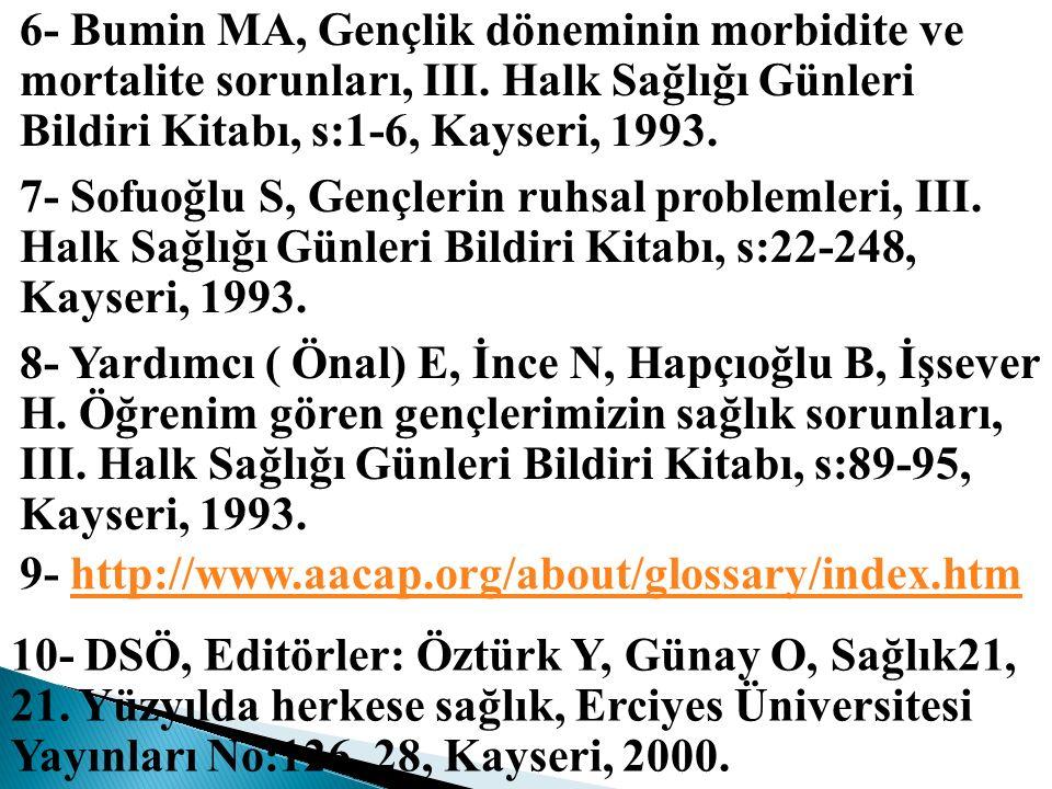 6- Bumin MA, Gençlik döneminin morbidite ve mortalite sorunları, III