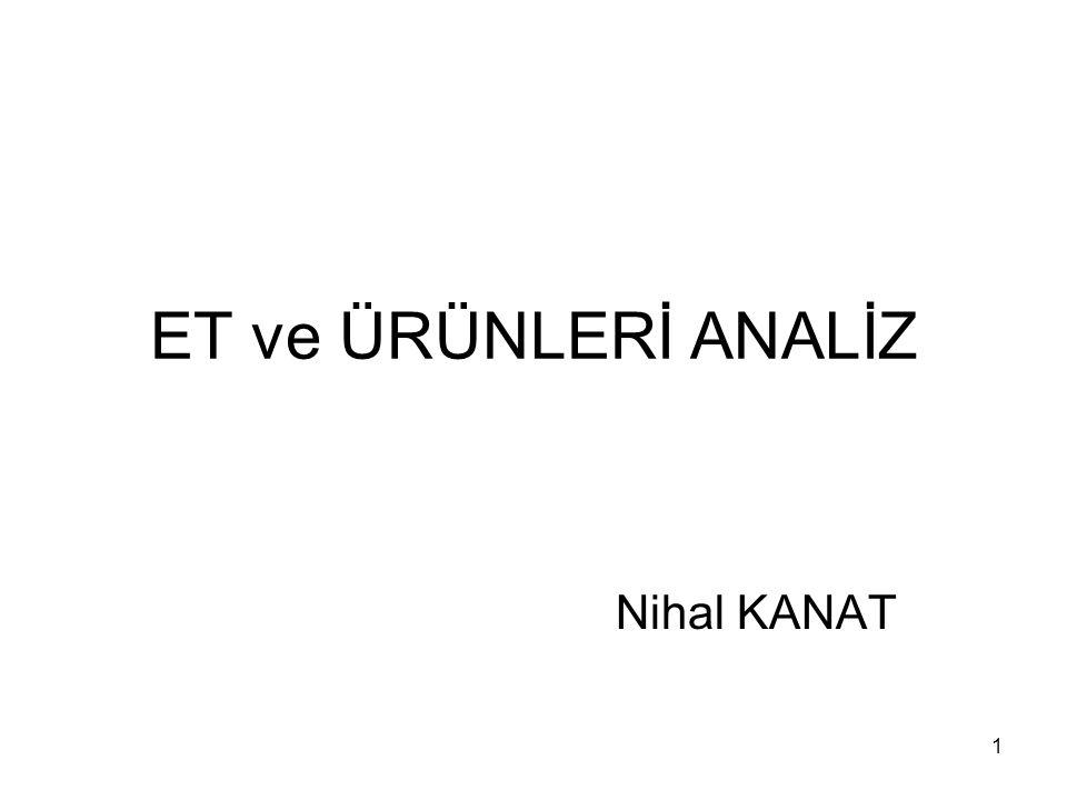 ET ve ÜRÜNLERİ ANALİZ Nihal KANAT