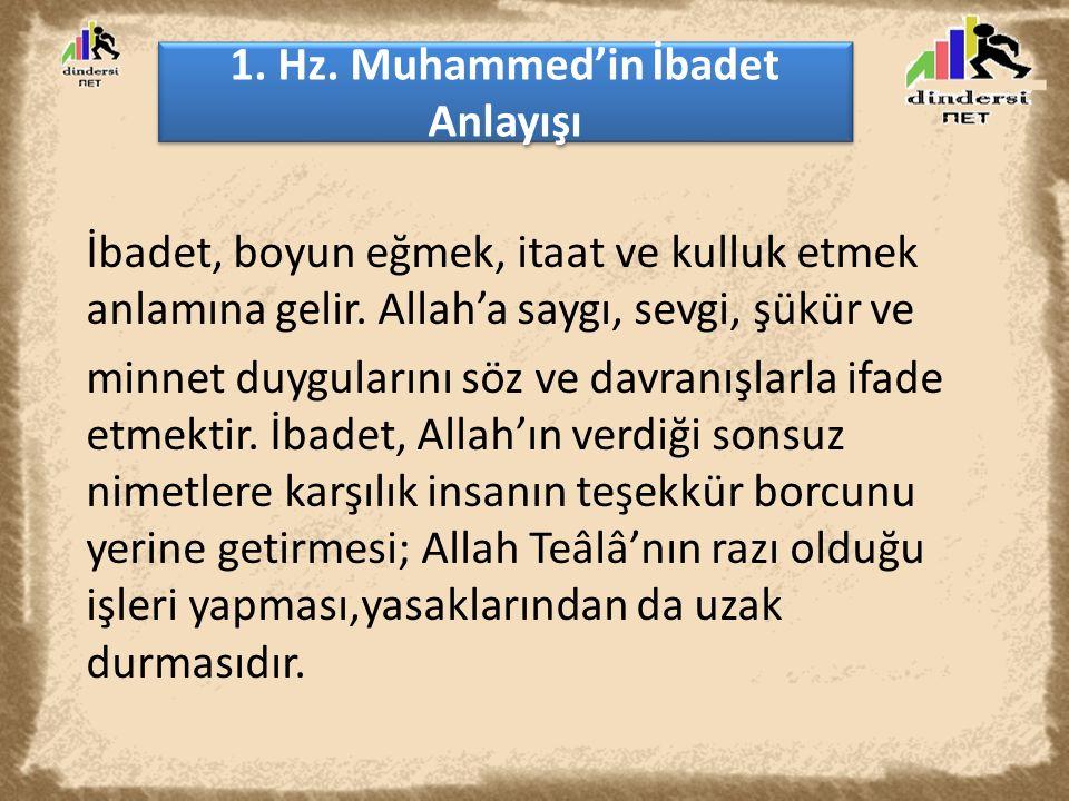 1. Hz. Muhammed'in İbadet Anlayışı