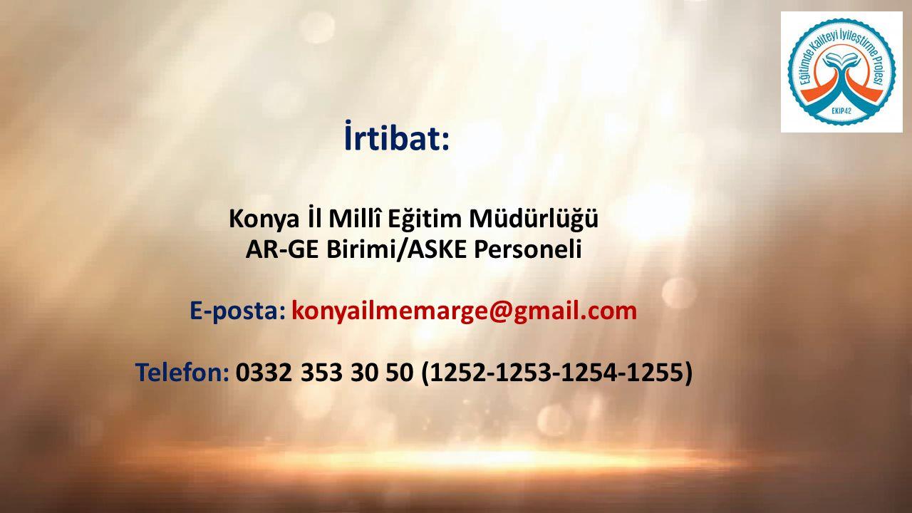 İrtibat: Konya İl Millî Eğitim Müdürlüğü AR-GE Birimi/ASKE Personeli