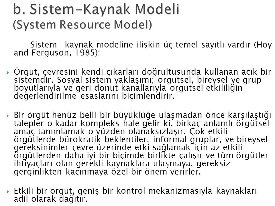 b. Sistem-Kaynak Modeli (System Resource Model)