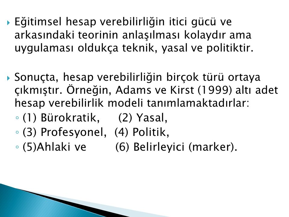 (3) Profesyonel, (4) Politik, (5)Ahlaki ve (6) Belirleyici (marker).