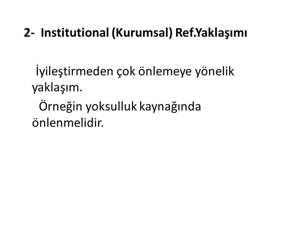 2- Institutional (Kurumsal) Ref.Yaklaşımı