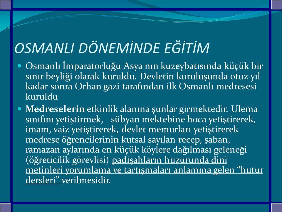 OSMANLI DÖNEMİNDE EĞİTİM