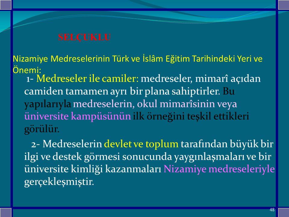 SELÇUKLU Nizamiye Medreselerinin Türk ve İslâm Eğitim Tarihindeki Yeri ve Önemi: