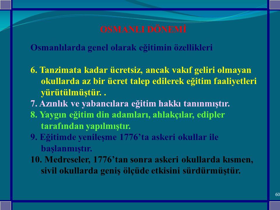 OSMANLI DÖNEMİ Osmanlılarda genel olarak eğitimin özellikleri.