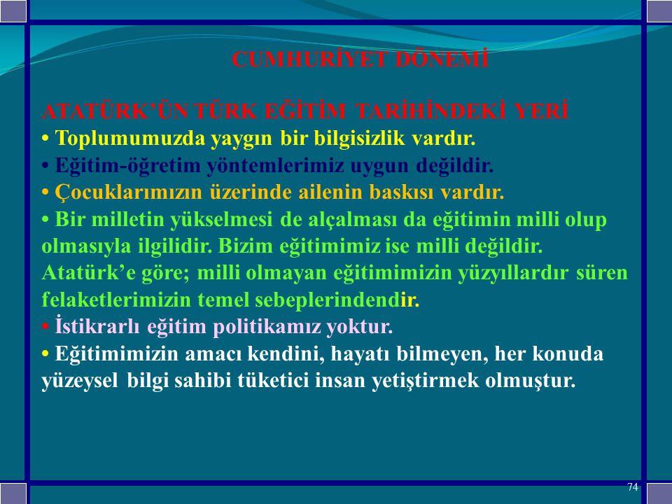 CUMHURİYET DÖNEMİ ATATÜRK'ÜN TÜRK EĞİTİM TARİHİNDEKİ YERİ.
