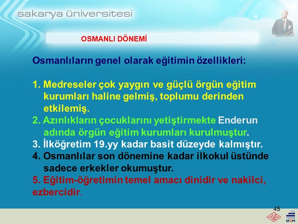 Osmanlıların genel olarak eğitimin özellikleri: