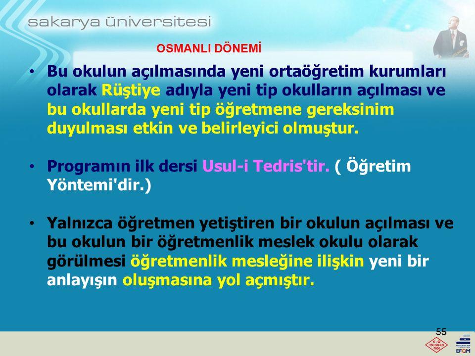 Programın ilk dersi Usul-i Tedris tir. ( Öğretim Yöntemi dir.)