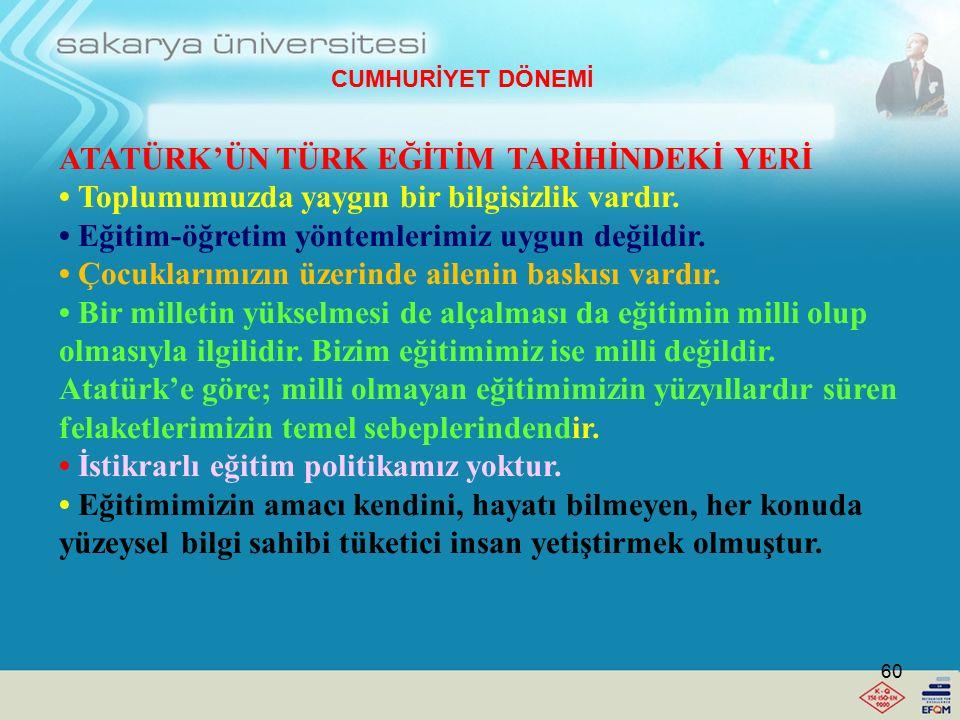 ATATÜRK'ÜN TÜRK EĞİTİM TARİHİNDEKİ YERİ