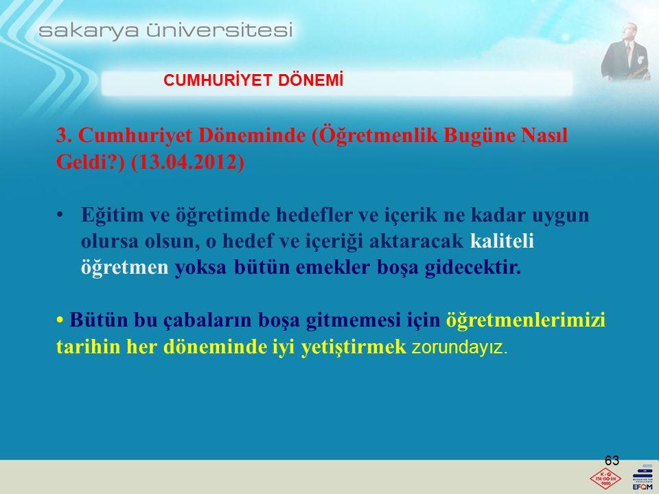 3. Cumhuriyet Döneminde (Öğretmenlik Bugüne Nasıl Geldi ) (13.04.2012)