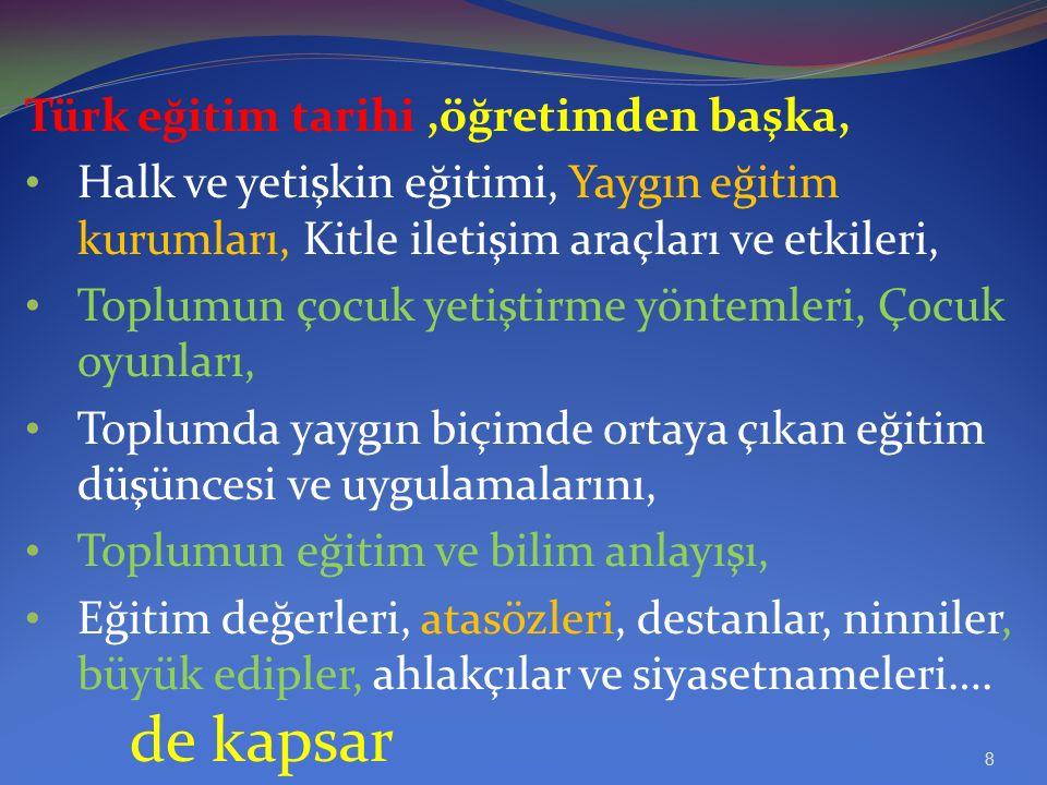 Türk eğitim tarihi ,öğretimden başka,