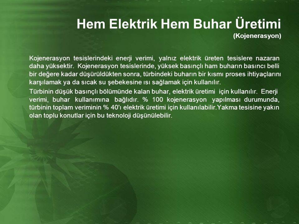 Hem Elektrik Hem Buhar Üretimi (Kojenerasyon)
