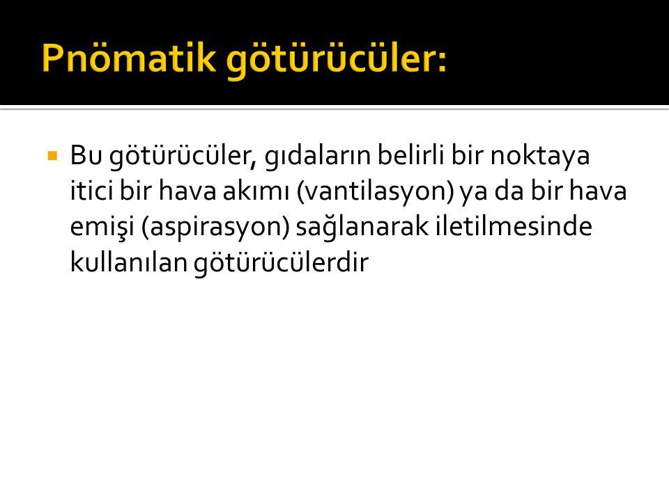 Pnömatik götürücüler: