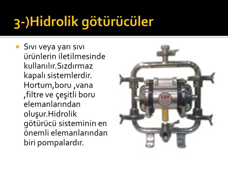3-)Hidrolik götürücüler