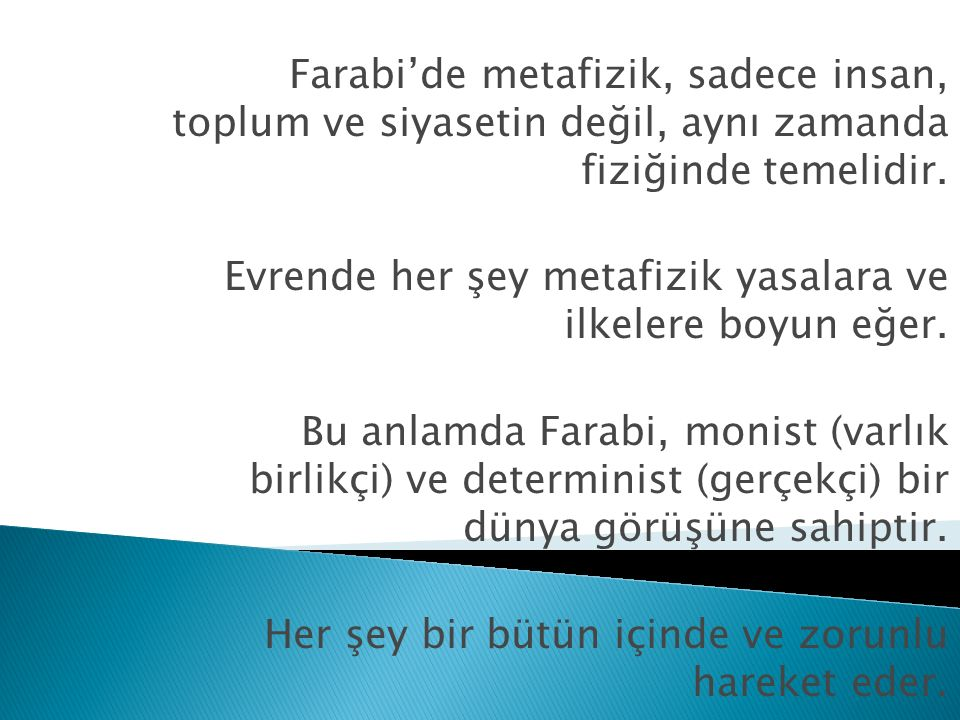 Farabi'de metafizik, sadece insan, toplum ve siyasetin değil, aynı zamanda fiziğinde temelidir.
