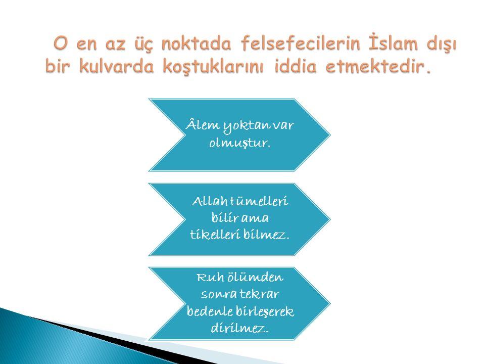 O en az üç noktada felsefecilerin İslam dışı bir kulvarda koştuklarını iddia etmektedir.