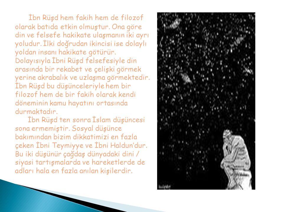 İbn Rüşd hem fakih hem de filozof olarak batıda etkin olmuştur