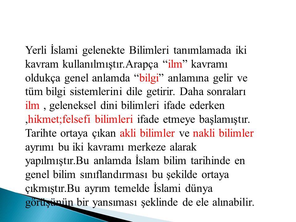 Yerli İslami gelenekte Bilimleri tanımlamada iki kavram kullanılmıştır