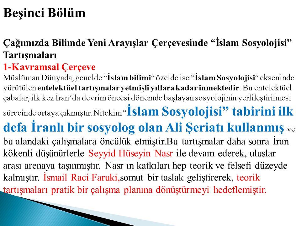 Beşinci Bölüm Çağımızda Bilimde Yeni Arayışlar Çerçevesinde İslam Sosyolojisi Tartışmaları. 1-Kavramsal Çerçeve.