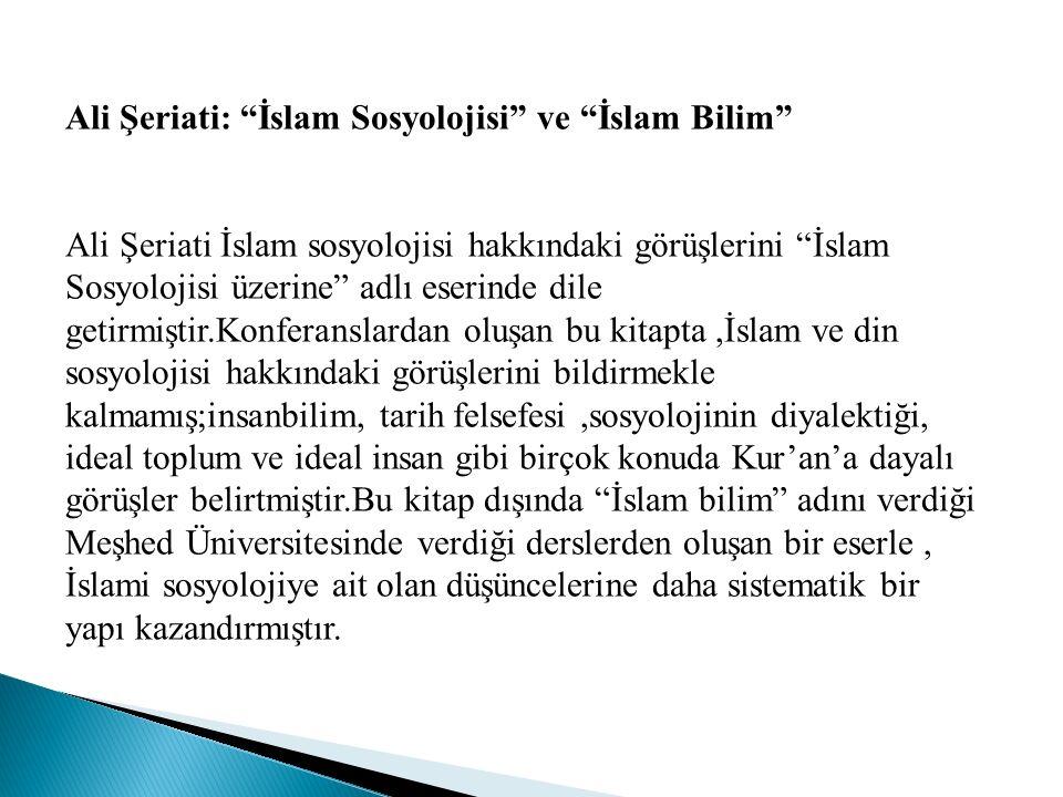 Ali Şeriati: İslam Sosyolojisi ve İslam Bilim