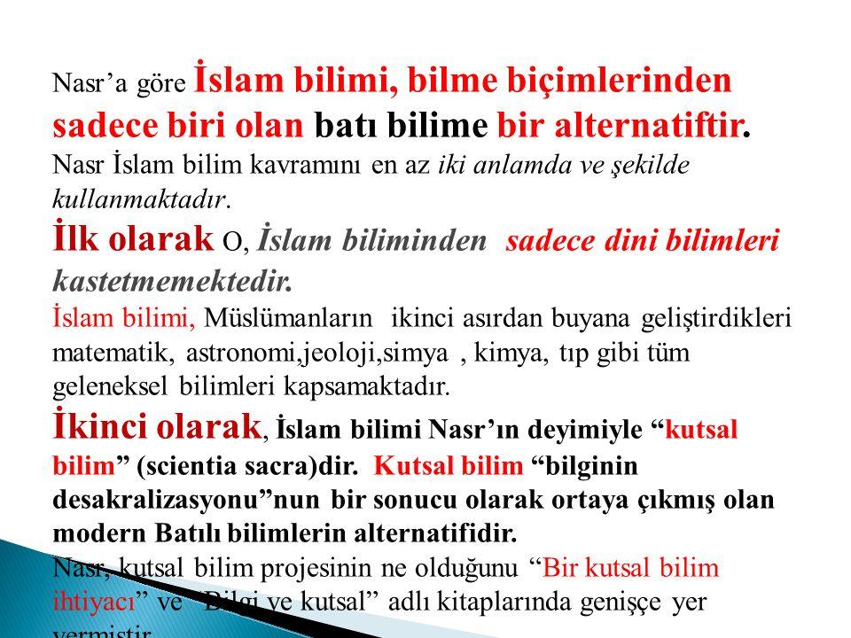 İlk olarak O, İslam biliminden sadece dini bilimleri kastetmemektedir.