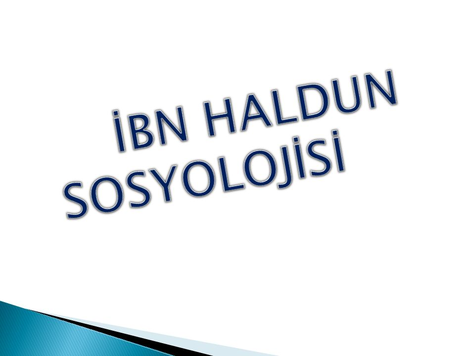 İBN HALDUN SOSYOLOJİSİ