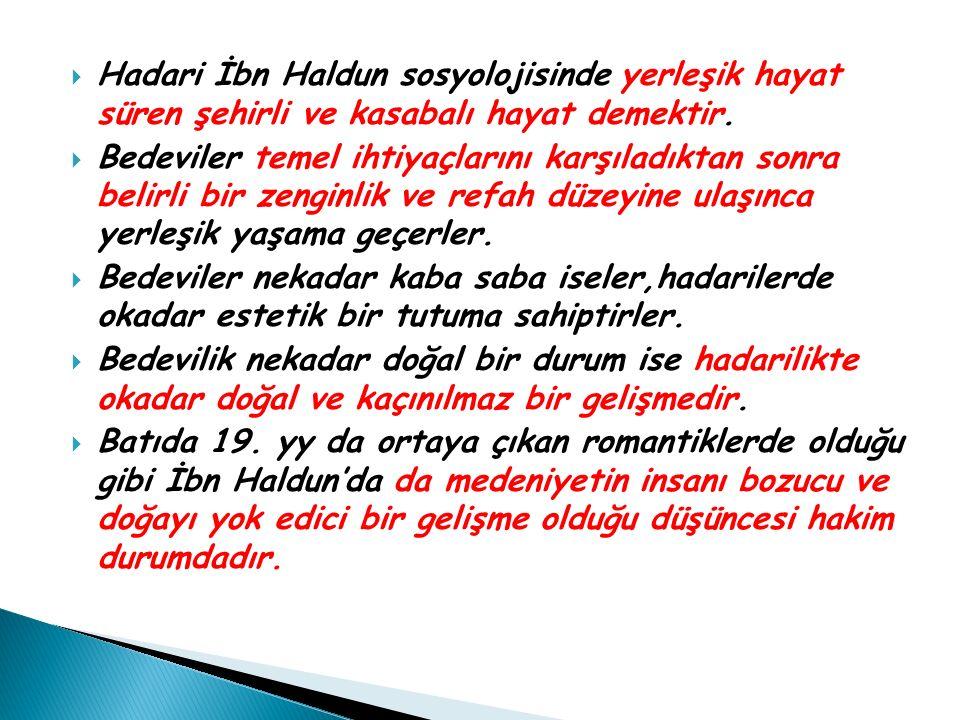 Hadari İbn Haldun sosyolojisinde yerleşik hayat süren şehirli ve kasabalı hayat demektir.