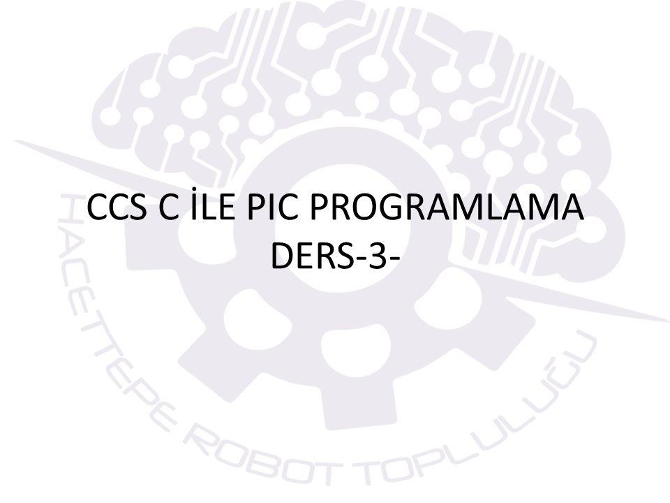 CCS C İLE PIC PROGRAMLAMA DERS-3-