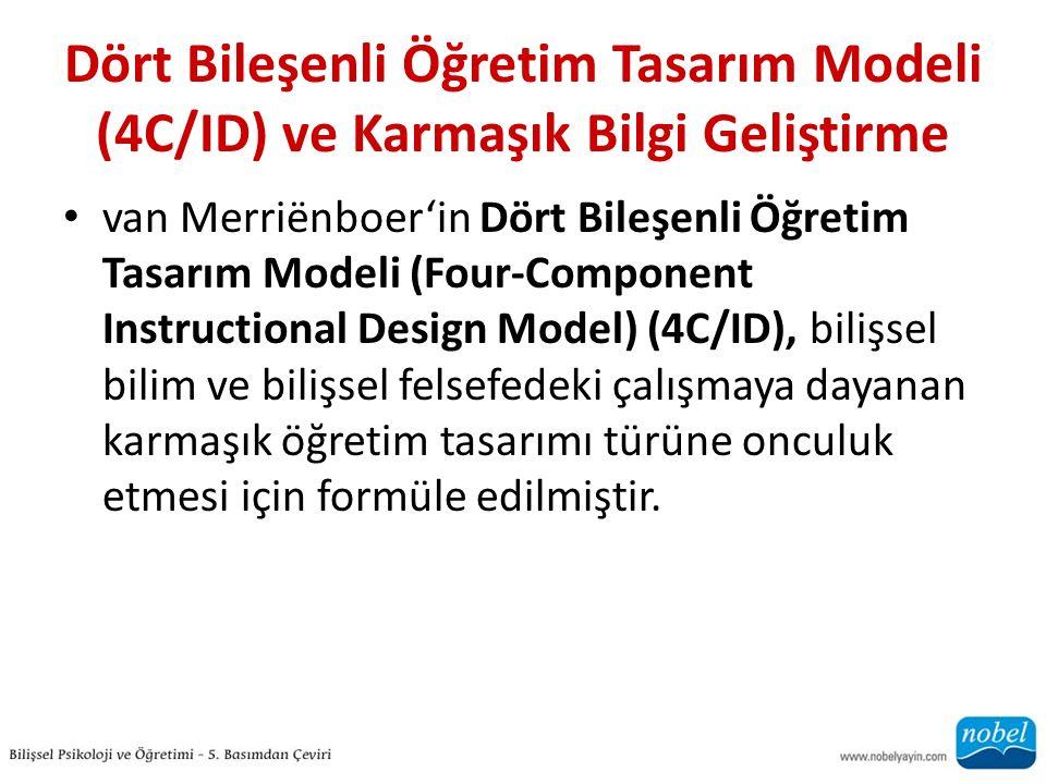 Dört Bileşenli Öğretim Tasarım Modeli (4C/ID) ve Karmaşık Bilgi Geliştirme