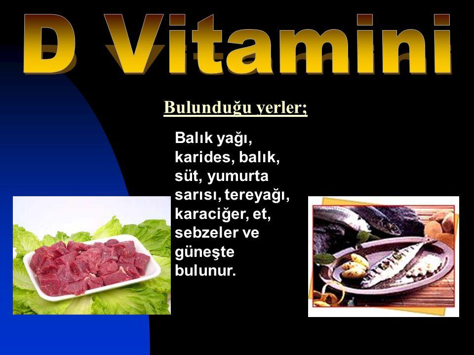 D Vitamini Bulunduğu yerler;