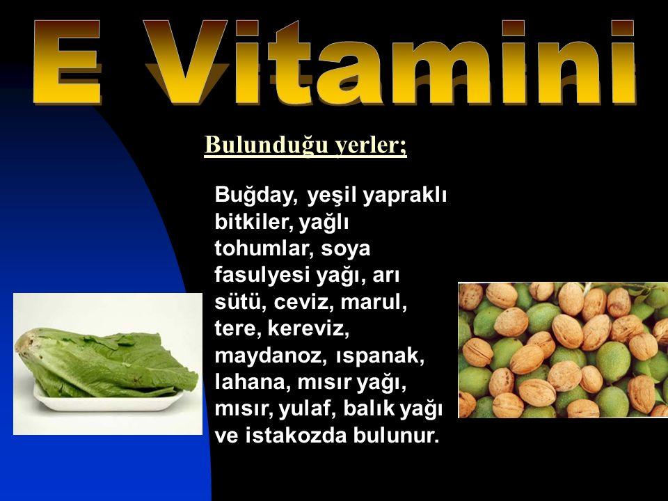E Vitamini Bulunduğu yerler;