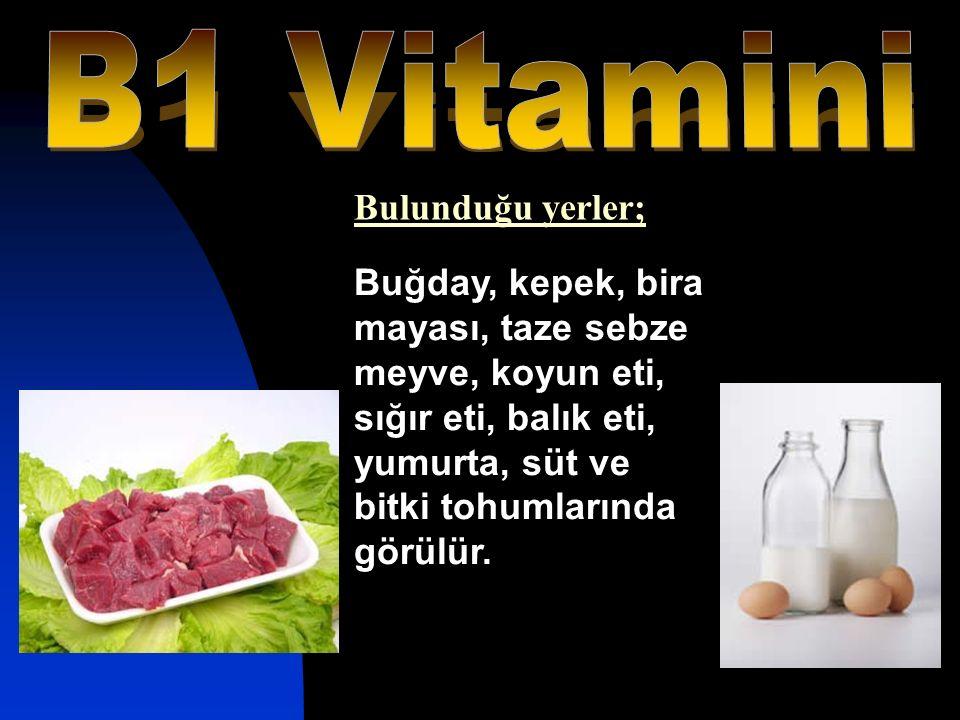 B1 Vitamini Bulunduğu yerler;