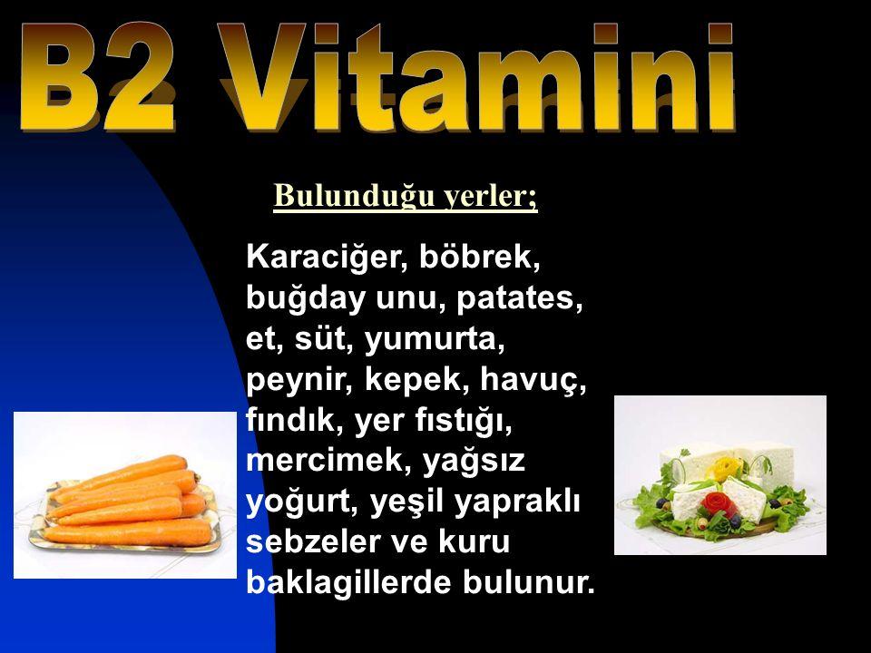 B2 Vitamini Bulunduğu yerler;