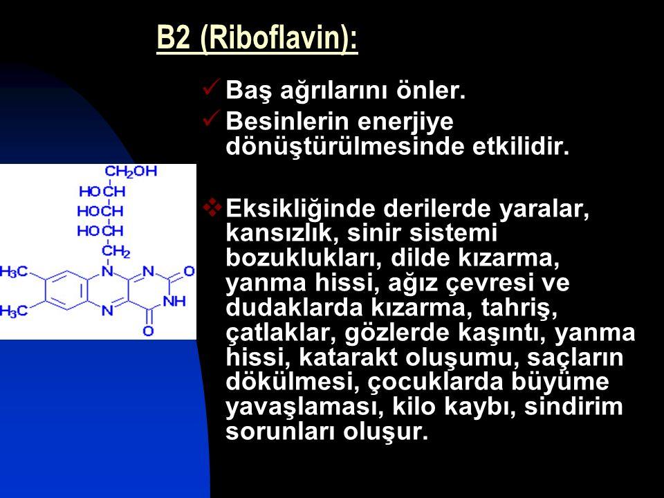 B2 (Riboflavin): Baş ağrılarını önler.