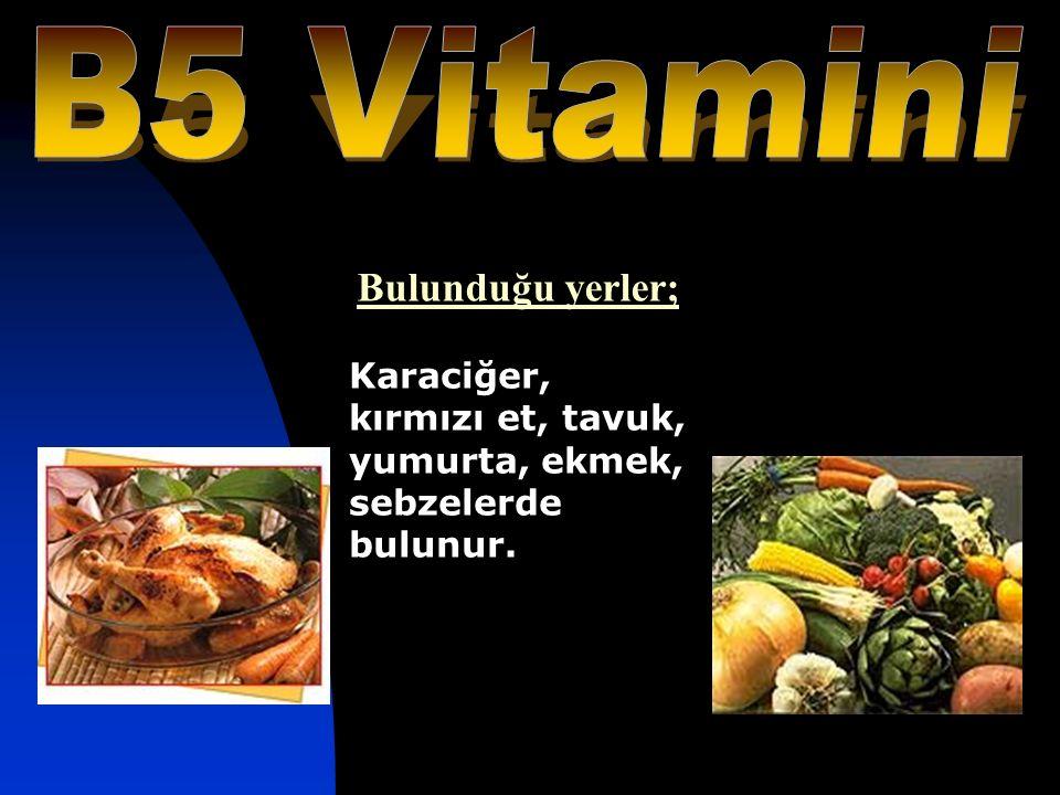 B5 Vitamini Bulunduğu yerler;
