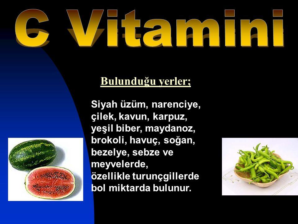 C Vitamini Bulunduğu yerler;