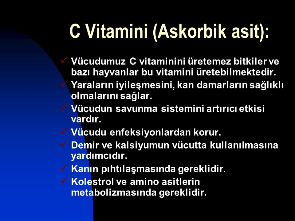 C Vitamini (Askorbik asit):