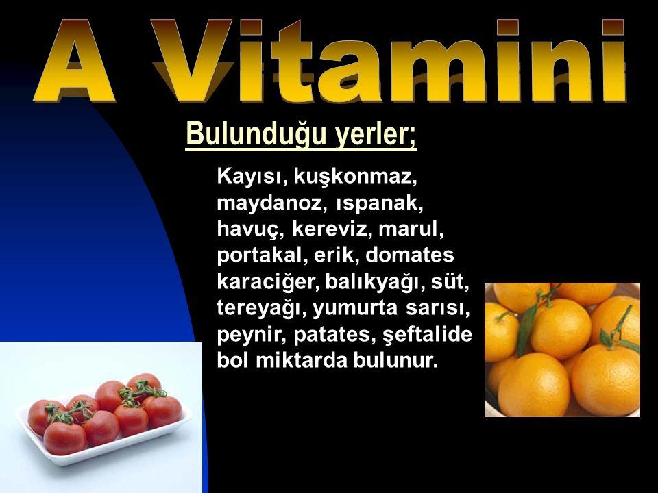 A Vitamini Bulunduğu yerler;
