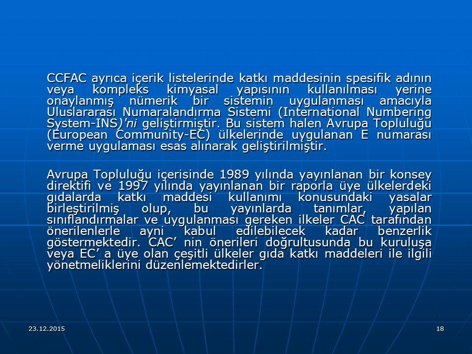 CCFAC ayrıca içerik listelerinde katkı maddesinin spesifik adının veya kompleks kimyasal yapısının kullanılması yerine onaylanmış nümerik bir sistemin uygulanması amacıyla Uluslararası Numaralandırma Sistemi (International Numbering System-INS) ni geliştirmiştir. Bu sistem halen Avrupa Topluluğu (European Community-EC) ülkelerinde uygulanan E numarası verme uygulaması esas alınarak geliştirilmiştir.