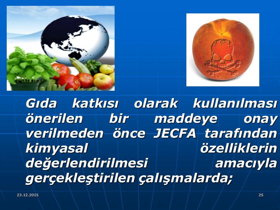 Gıda katkısı olarak kullanılması önerilen bir maddeye onay verilmeden önce JECFA tarafından kimyasal özelliklerin değerlendirilmesi amacıyla gerçekleştirilen çalışmalarda;
