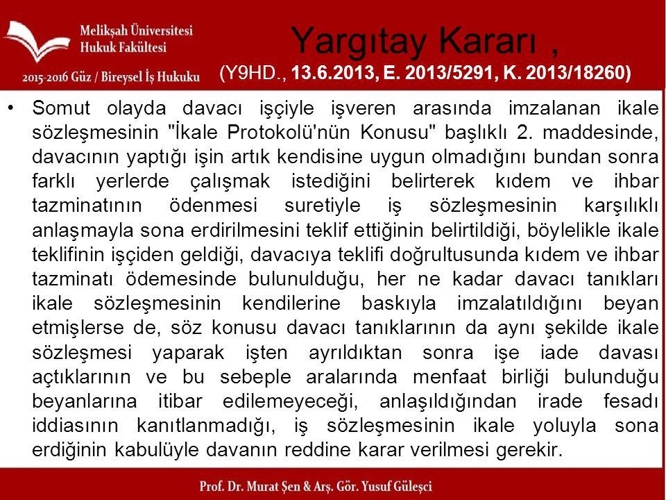 Yargıtay Kararı , (Y9HD., 13.6.2013, E. 2013/5291, K. 2013/18260)