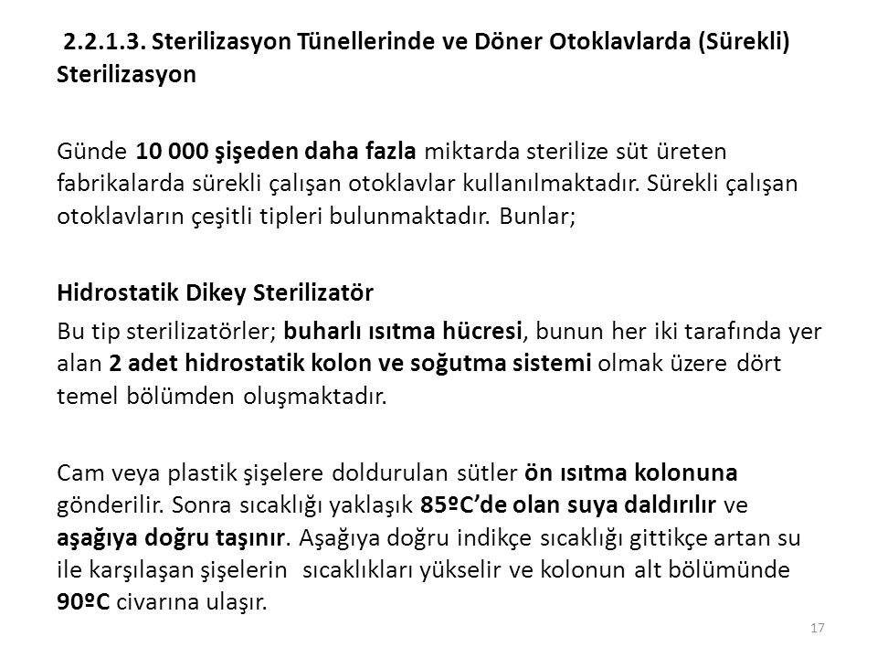 2.2.1.3. Sterilizasyon Tünellerinde ve Döner Otoklavlarda (Sürekli) Sterilizasyon