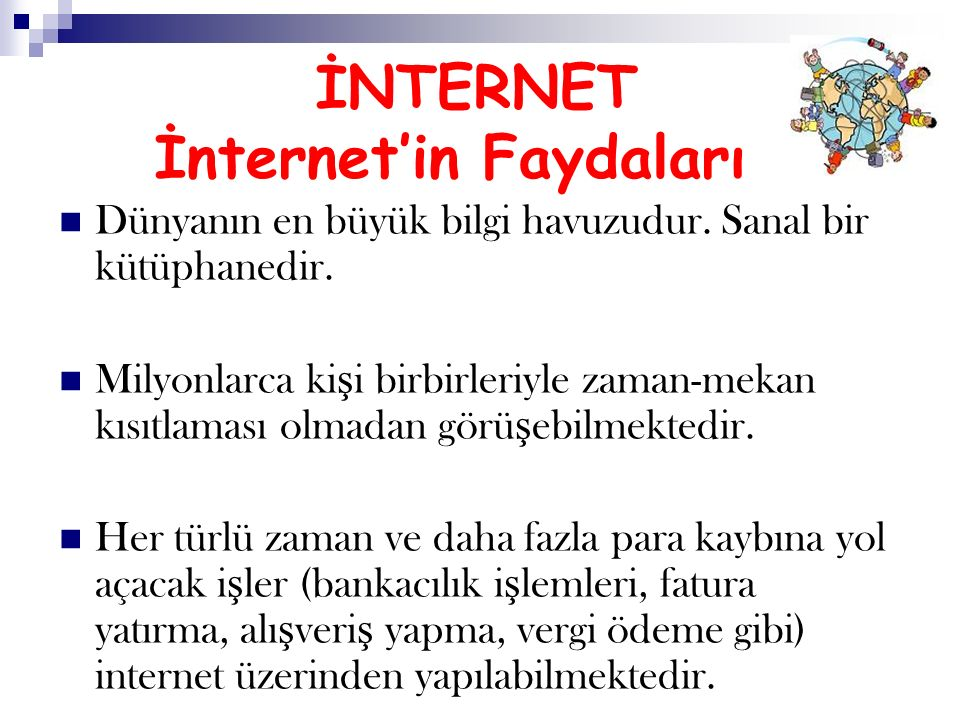 İNTERNET İnternet'in Faydaları