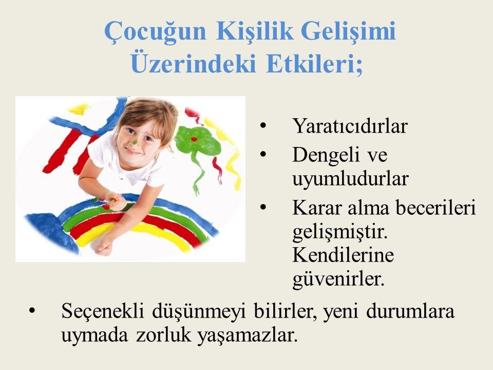 Çocuğun Kişilik Gelişimi Üzerindeki Etkileri;