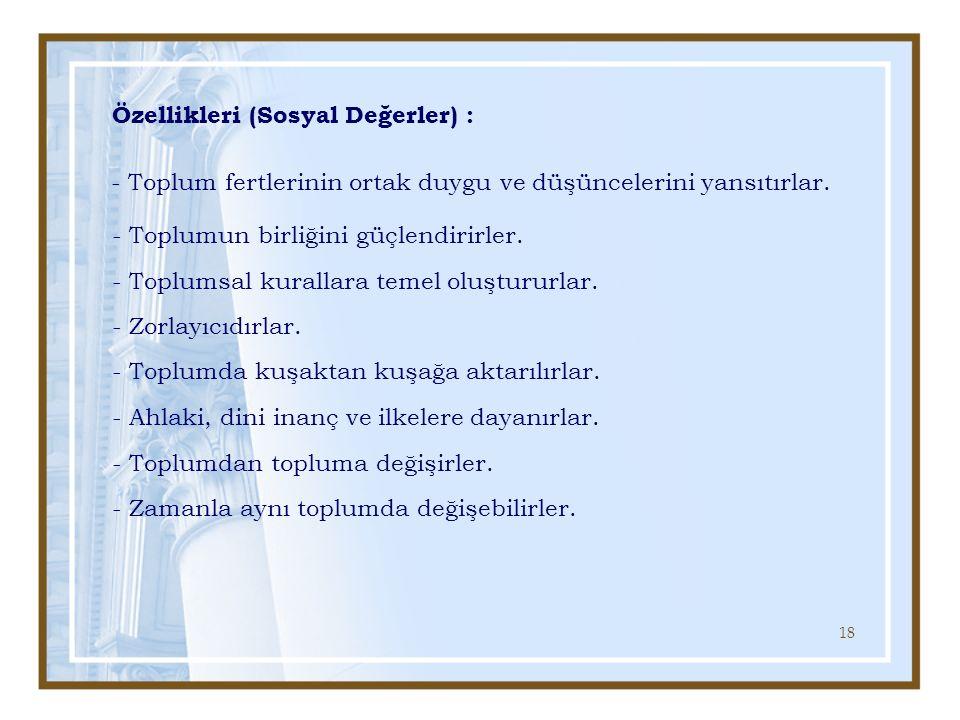 Özellikleri (Sosyal Değerler) :