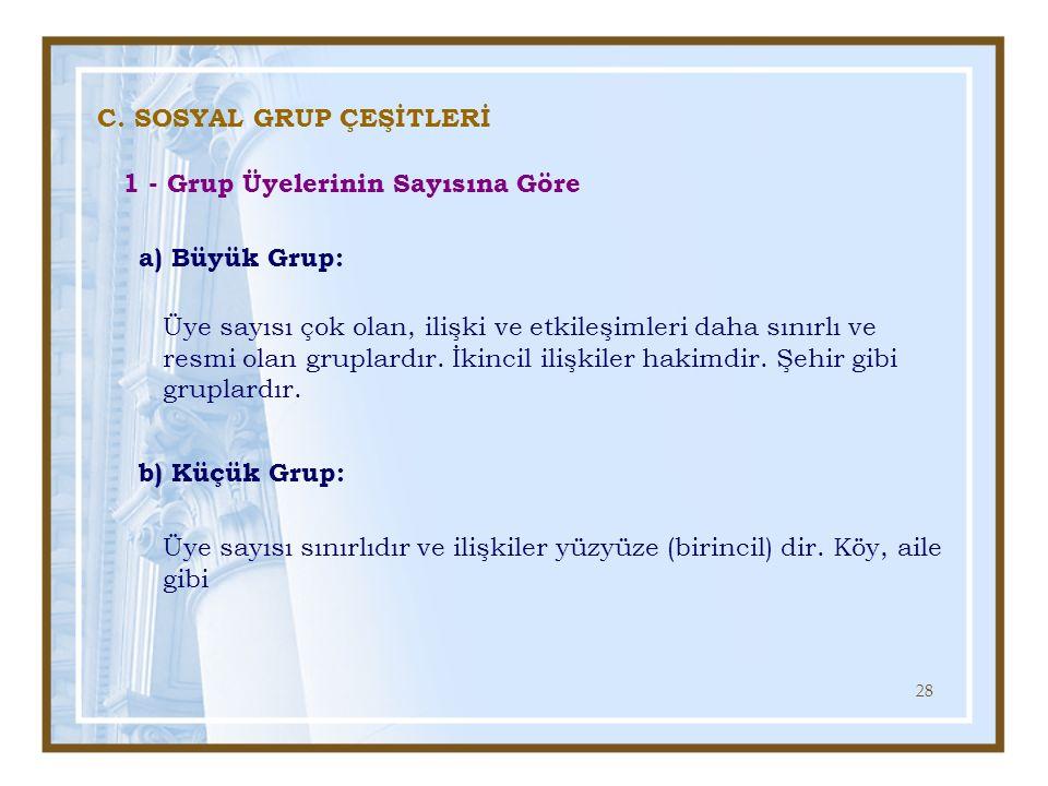 C. SOSYAL GRUP ÇEŞİTLERİ